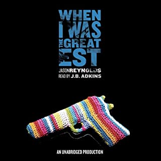 When I Was the Greatest                   By:                                                                                                                                 Jason Reynolds                               Narrated by:                                                                                                                                 JB Adkins                      Length: 6 hrs and 3 mins     86 ratings     Overall 4.3