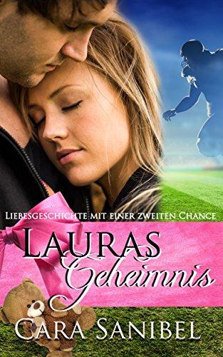 Liebesgeschichte mit einer zweiten Chance: Lauras Geheimnis  (Romangeschichte mit geheimem Baby und Sportstar) (New Adult, Schwangerschaft, Alpha-Mann, Football, Sportroman)