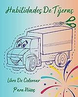 Habilidades De Tijeras - Libro De Colorear Para Niños: Libro de trabajo perfecto para que los niños aprendan a usar las tijeras l Bonitas páginas para colorear de vehículos y practicar las tijeras