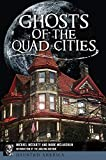 Ghosts of the Quad Cities (Haunted America)