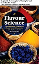 Flavour Science: Chapter 93. The Perception of Riesling Varietal Character: The Role of 2,2,1-Trimethyl-Dihydronaphthalene...
