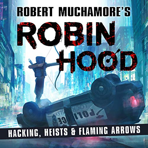 Couverture de Robin Hood: Hacking, Heists & Flaming Arrows