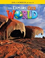 Explore Our World 4: Workbook with Audio CD