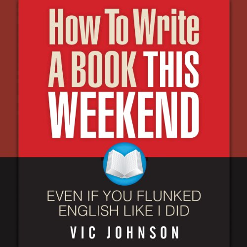 How to Write a Book This Weekend, Even If You Flunked English Like I Did audiobook cover art