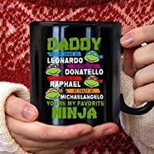 Ninja Turtles Daddy You Are My Favorite For Super Ninja Dad Mug 11oz Dmn Mug Black 11oz CE02QS