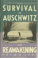 Survival in Auschwitz; And, the Reawakening: Two Memoirs 0671605410 Book Cover