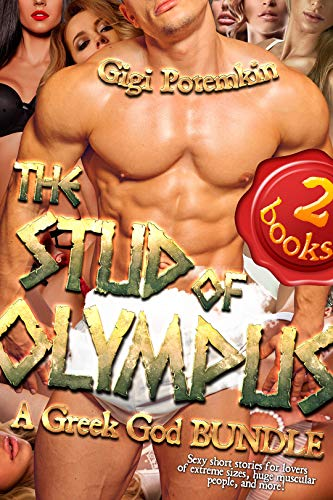 The Stud of Olympus! A Harem Greek god bundle (2 BOOKS!): Sexy short stories for lovers of extreme sizes, huge muscular people, and more! (The Studs of Olympus BUNDLE) (English Edition)