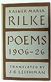 Rainer Maria Rilke: Poems 1906 - 1926