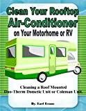 Clean the Roof Rooftop Air Conditioner on Your Motorhome RV Duo-Therm Dometic or Coleman Unit