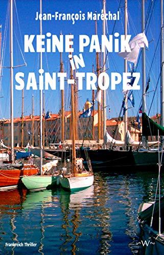 Keine Panik in Saint-Tropez: Frankreich Thriller (German Edition)