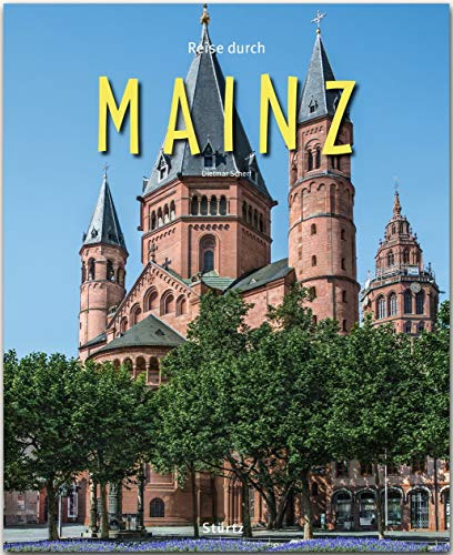 Reise durch Mainz: Ein Bildband mit über 165 Bildern auf 140 Seiten - STÜRTZ-Verlag