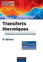 Transferts Thermiques - Introduction Aux Transferts D'énergie - Cours Et Exercices D'application de Jean Taine