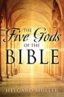 The Five Gods of the Bible