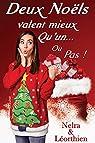 Deux Noëls valent mieux qu'un... Ou pas ! par Nelra