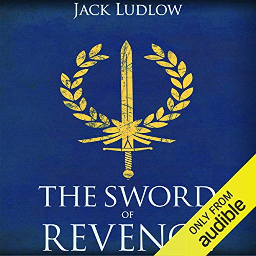 The Sword of Revenge     Book 2 of the Republic Series              By:                                                                                                                                 Jack Ludlow                               Narrated by:                                                                                                                                 Nick Boulton                      Length: 11 hrs and 22 mins     60 ratings     Overall 4.3