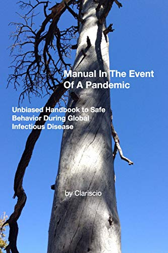 Manual In The Event Of A Pandemic: Unbiased Handbook to Safe Behavior During Global Infectious Disease (English Edition)