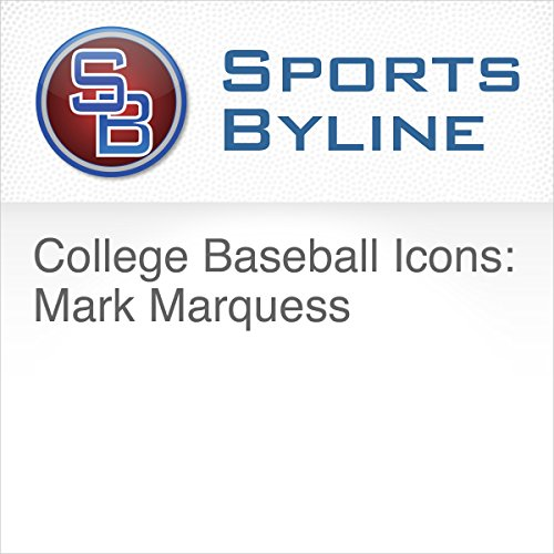 College Baseball Icons: Mark Marquess audiobook cover art