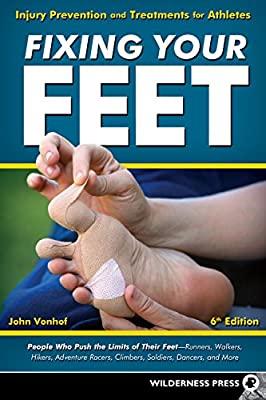 Fixing Your Feet: Injury Prevention and Treatments for Athletes from Wilderness Press