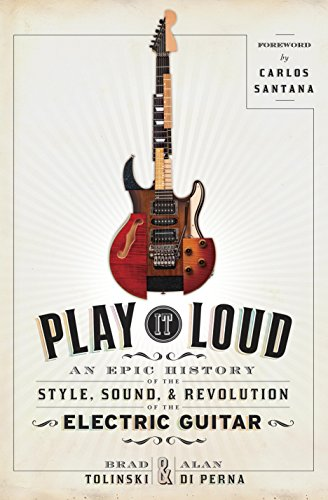 Play It Loud: An Epic History of the Style, Sound, and Revolution of the Electric Guitar Massachusetts