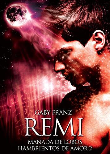Book's Cover of Remi (Manada de lobos hambrientos de amor nº 2) Versión Kindle