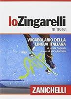 Lo Zingarelli minore. Vocabolario della lingua italiana (Italian Edition) by Nicola Zingarelli(2014-01-01)
