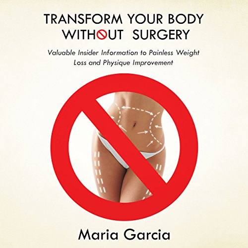 Transform Your Body Without Surgery cover art