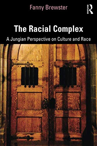 The Racial Complex: A Jungian Perspective on Culture and Race