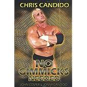 Chris Candido: No Gimmicks Needed