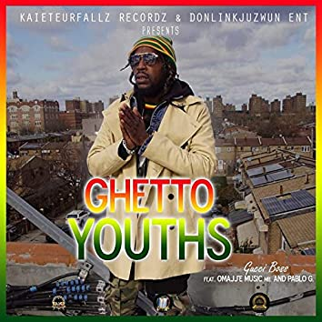 Ghetto Youths (feat. Pablo G & Omajje)