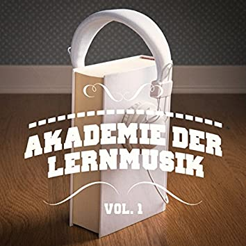 Akademie der Lernmusik, Vol. 1 (A Mix of Chill Out, Classical, Electro, Latin Music and Jazz to Help You Focus and Study)