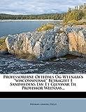 Professorerne Oftedals Og Weenaas's wisconsinisme Betragtet I Sandhedens Lys: Et Gjensvar Til Professor Weenaas... (Danish Edition)