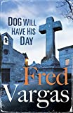 Dog Will Have His Day (Three Evangelist Book 2)