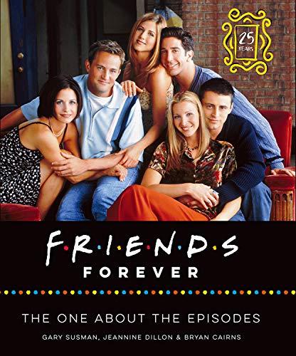 FRIENDS FOREVER 「フレンズ」─6人は永遠に友達!: 25周年記念オフィシャル・ガイドブック