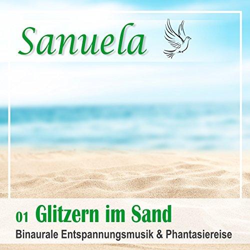 Glitzern im Sand - Binaurale Entspannungsmusik und Phantasiereise audiobook cover art