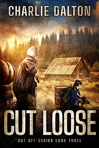 Cut Loose: EMP post apocalyptic survival fiction (Cut Off Book 3) (English Edition)