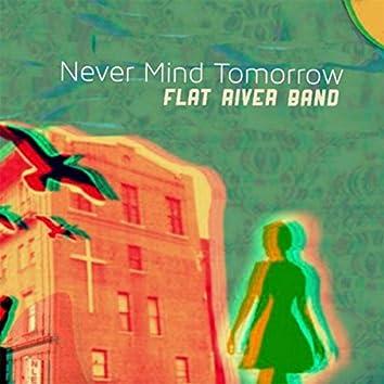 Never Mind Tomorrow