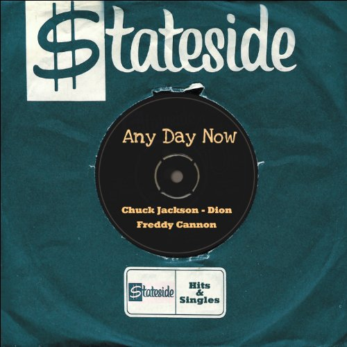 Any Day Now (Stateside Hits & Singles)