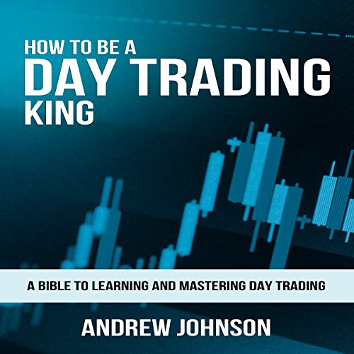 How to Be a Day Trading King audiobook cover art