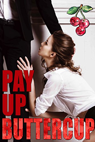 Pay Up Buttercup by Olivia T Turner