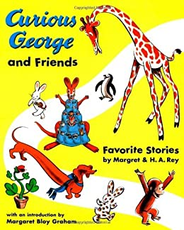 [H. A. Rey]のCurious George and Friends: Favorite Stories by Margret and H.A. Rey (English Edition)