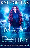 Magic Destiny: Dark Paranormal Romance (Irish Rogue Series Book 1)