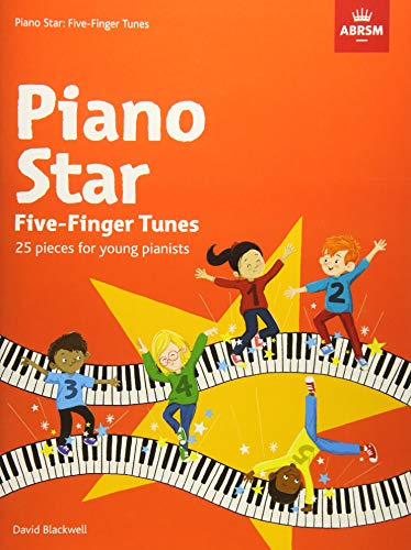 Piano Star: Five-Finger Tunes (ABRSM Exam Pieces)
