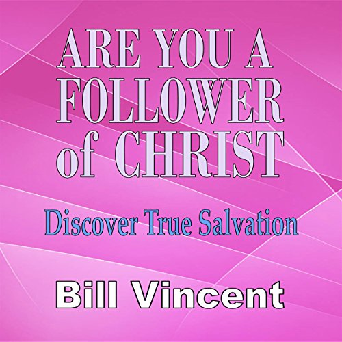 Are You a Follower of Christ: Discover True Salvation audiobook cover art
