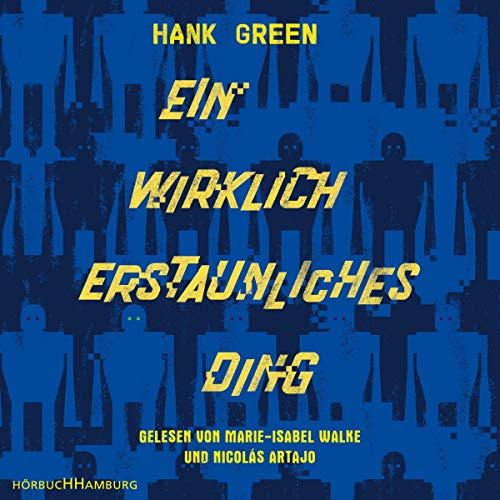 Ein wirklich erstaunliches Ding                   By:                                                                                                                                 Hank Green                               Narrated by:                                                                                                                                 Marie-Isabel Walke,                                                                                        Nicolás Artajo                      Length: 10 hrs and 5 mins     Not rated yet     Overall 0.0