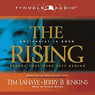 The Rising: Antichrist Is Born     Before They Were Left Behind, Book 1              By:                                                                                                                                 Tim LaHaye,                                                                                        Jerry B. Jenkins                               Narrated by:                                                                                                                                 Steve Sever                      Length: 3 hrs and 12 mins     8 ratings     Overall 4.3