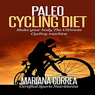 Paleo Cycling Diet: Make Your Body the Ultimate Cycling Machine cover art