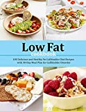 Low Fat Cookbook: 100 Delicious and Healthy No Gallbladder Diet Recipes with 30-Day Meal Plan for Gallbladder Disorder