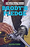 Brody's Pledge (Black Horse Western)