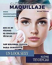 Guía de Maquillaje: Libro para principiantes y profesionales.