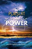 In Pursuit of Angelic Power: A Path Towards Divine Healing Energy (Full Color Edition)
